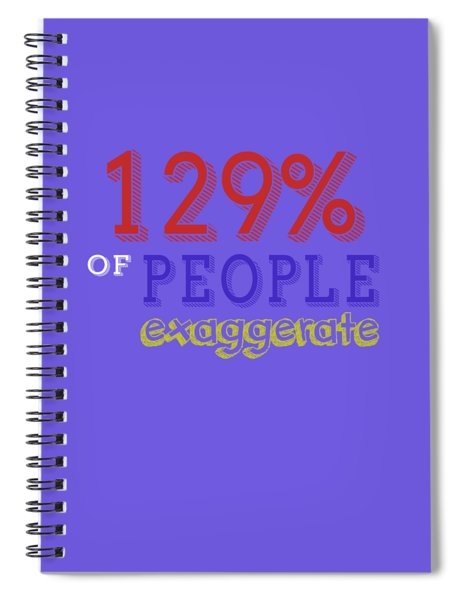 Exaggerate Spiral Notebook