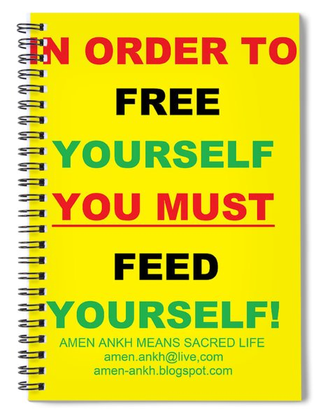 Feed Yourself Spiral Notebook