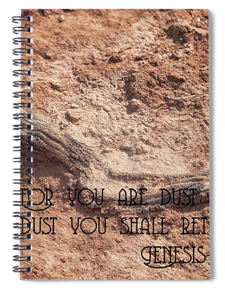 For You Are Dust Spiral Notebook