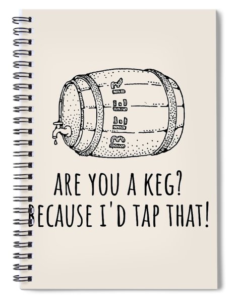 Funny Beer Card - Valentine's Day - Anniversary Or Birthday - Craft Beer - I'd Tap That - Greeting C Spiral Notebook