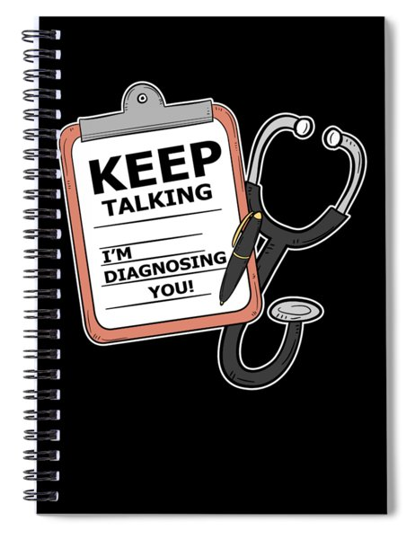 Funny Psychiatrist Therapist Gifts Im Diagnosing You  Spiral Notebook