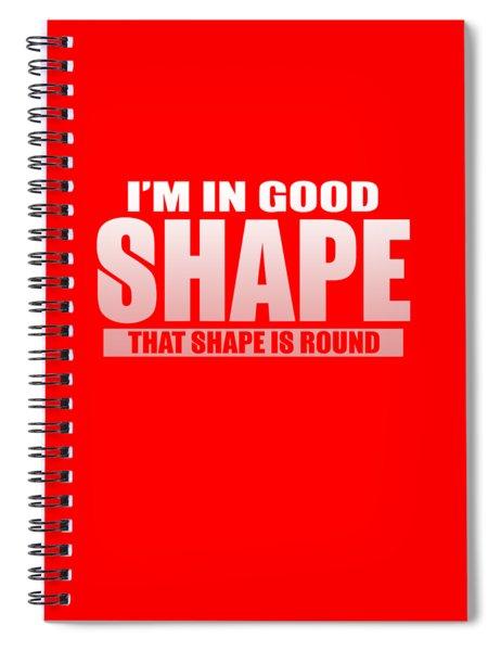 Good Shape Spiral Notebook