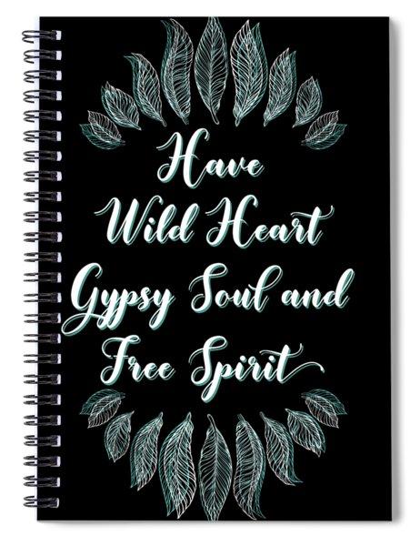 Gypsy Soul Heart Adventure Travel Tshirt Have Wild Heart Spiral Notebook