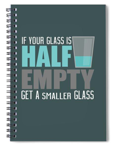 Half Empty Spiral Notebook