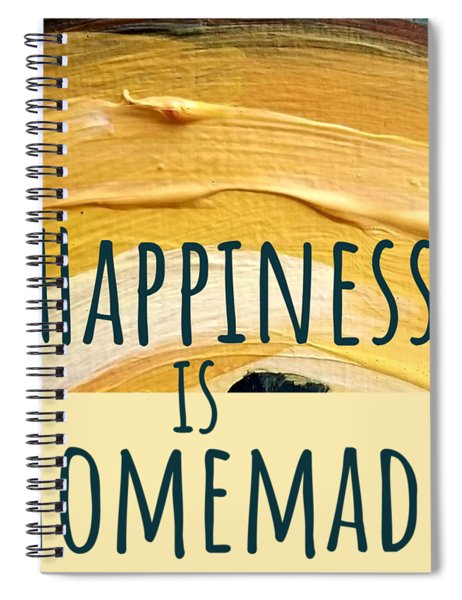 Happiness Is Homemade #2 Spiral Notebook