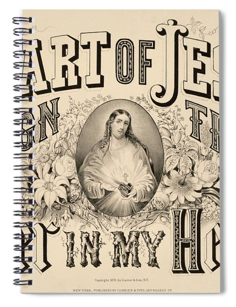 Heart Of Jesus Reign Thou Ever In My Heart, 1876 Spiral Notebook
