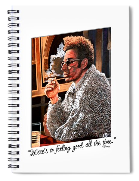 Here's To Feeling Good All The Time Spiral Notebook