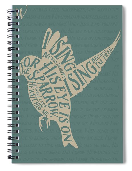 His Eye Is On The Sparrow Spiral Notebook
