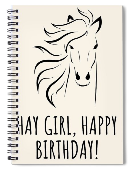 Horse Lover Birthday Card - Equestrian Birthday Card - Funny Horse Birthday Card - Hay Girl Spiral Notebook