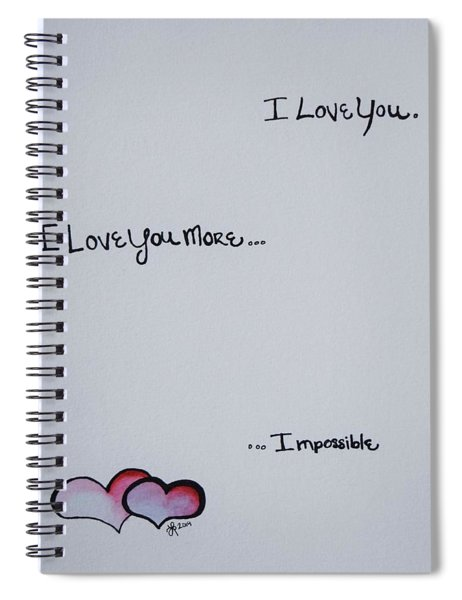 I Love You More, Impossible Spiral Notebook