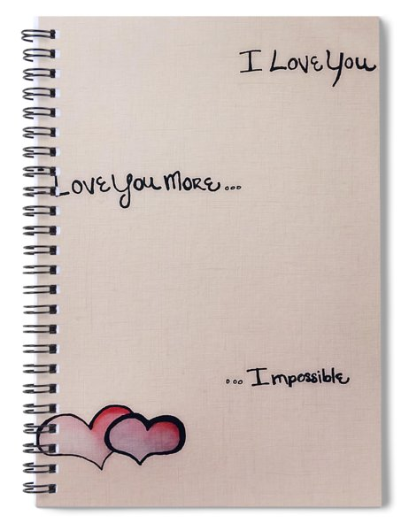 I Love You More Spiral Notebook