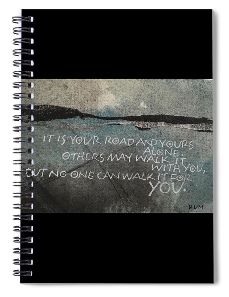 It Is Your Road Spiral Notebook