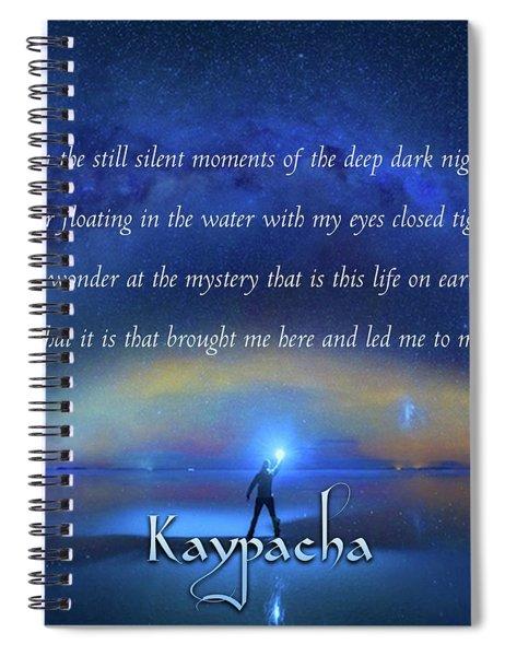 Kaypacha - March 6, 2019 Spiral Notebook