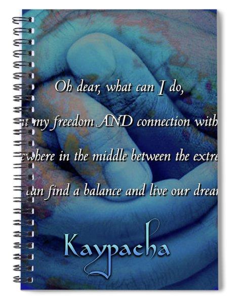 Kaypacha - November 28, 2018 Spiral Notebook