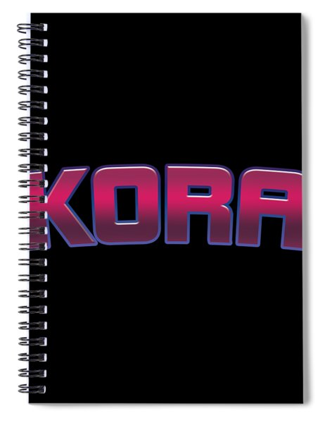 Kora #kora Spiral Notebook