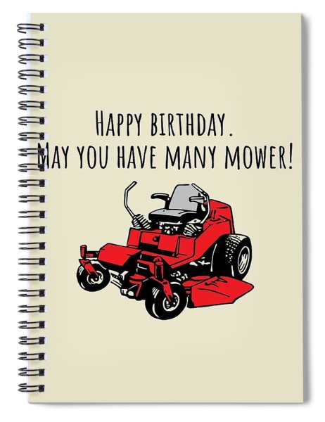 Landscaper Birthday Card - Lawn Mower Card - Yard Care - Lawn Mowing - May You Have Many Mower Spiral Notebook