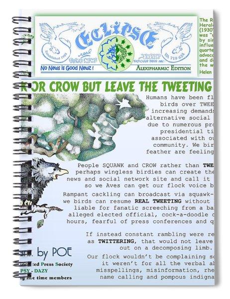 Leave Tweeting To Us Spiral Notebook