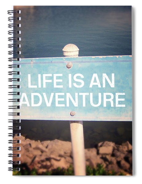 Life Is An Adventure- Sign Art By Linda Woods Spiral Notebook