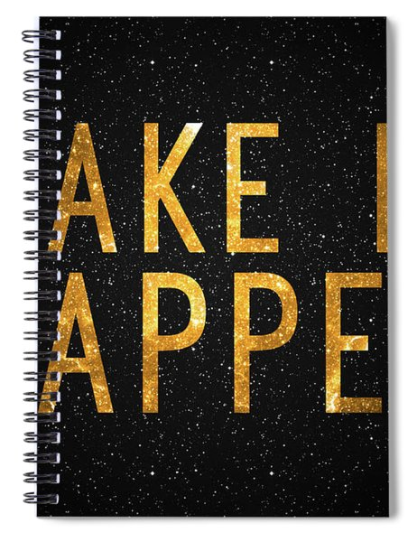 Make It Happen Spiral Notebook