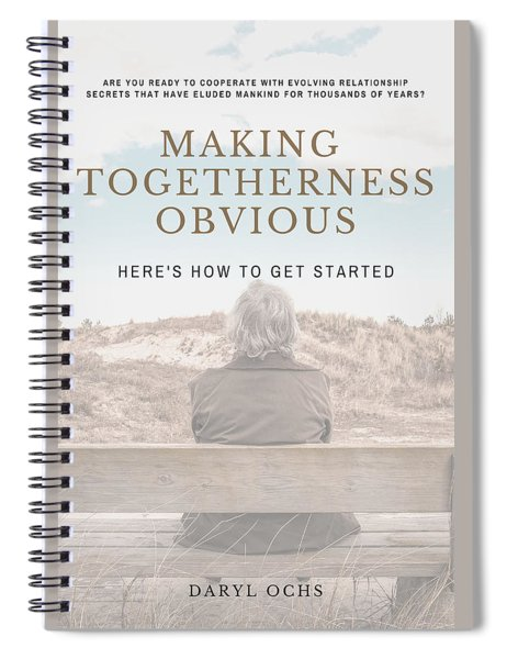 Making Togetherness Obvious Spiral Notebook