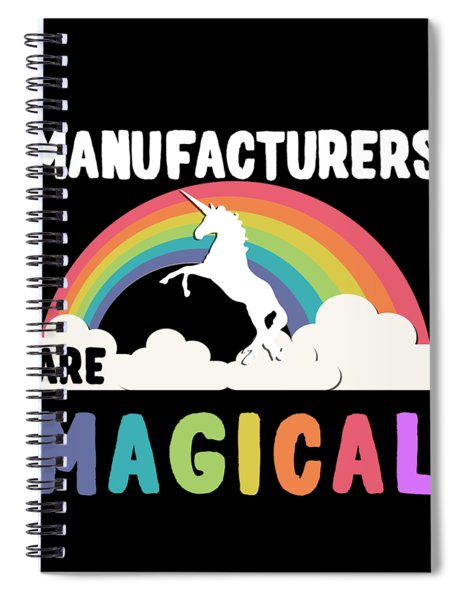 Manufacturers Are Magical Spiral Notebook