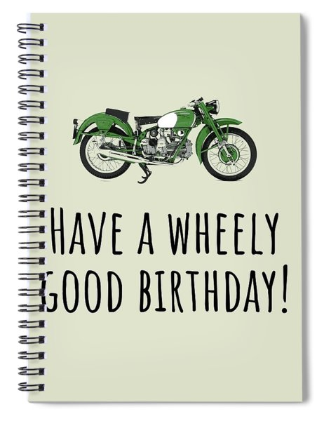 Motorcycle Birthday Card - Biker Birthday Card - Motorist Card - Wheely Good Birthday Spiral Notebook