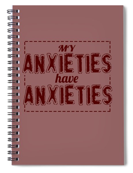 My Anxieties Spiral Notebook