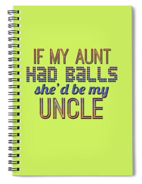 My Aunt Spiral Notebook