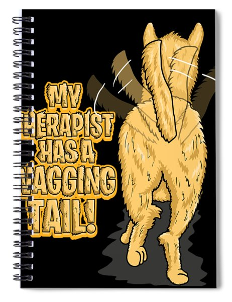 My Therapist Has A Wagging Tail Dog Owner Spiral Notebook