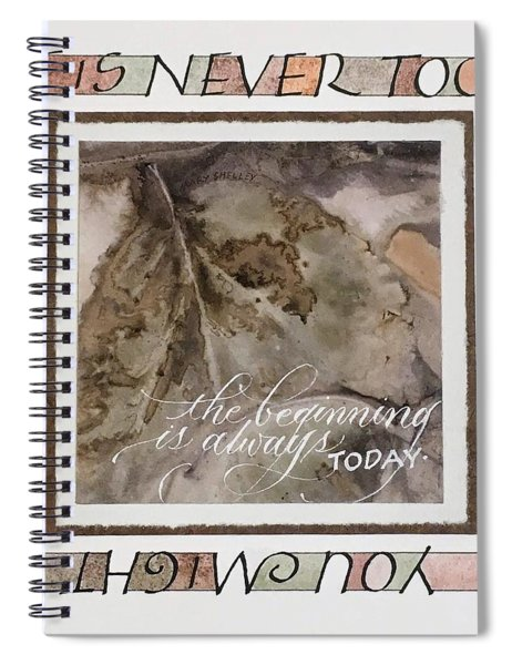 Never Too Late Spiral Notebook