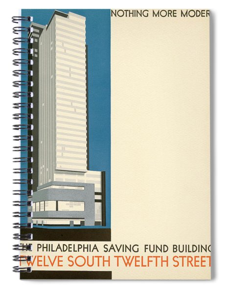 Nothing More Modern The Philadelphia Savings Fund Society Building, 1932 Spiral Notebook