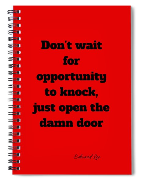Open The Door      Black On Red Spiral Notebook by Edward Lee