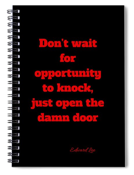 Open The Door     Red On Black Spiral Notebook by Edward Lee