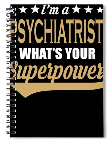 Psychiatrist Superpower Coolest Gift Spiral Notebook