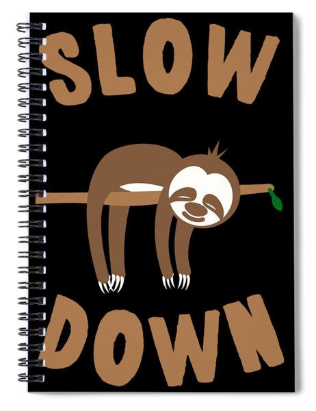 Slow Down Sloth Spiral Notebook