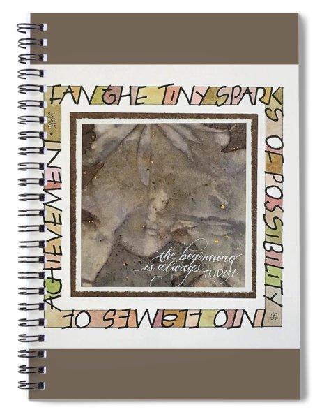 The Beginning Is Always Today Spiral Notebook