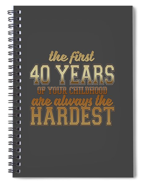 The First 40 Years Spiral Notebook