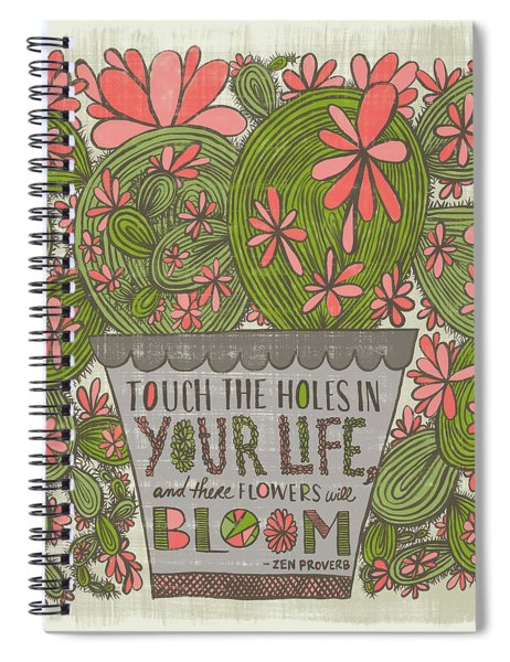 Touch The Holes In Your Life And The Flowers Will Bloom Zen Proverb Spiral Notebook