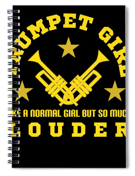 Trumpet Girl Like Normal Girl But Louder Louder Tee Design For Both Trumpets And Girl Lovers  Spiral Notebook