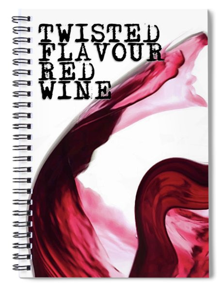 Spiral Notebook featuring the digital art Twisted Flavour Red Wine by ISAW Company