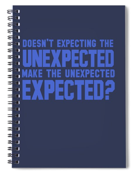 Unexpected Spiral Notebook