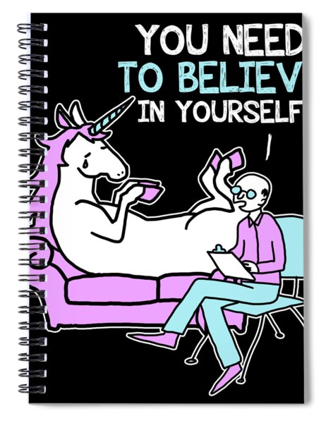 Unicorn You Need To Believe In Yourself Spiral Notebook