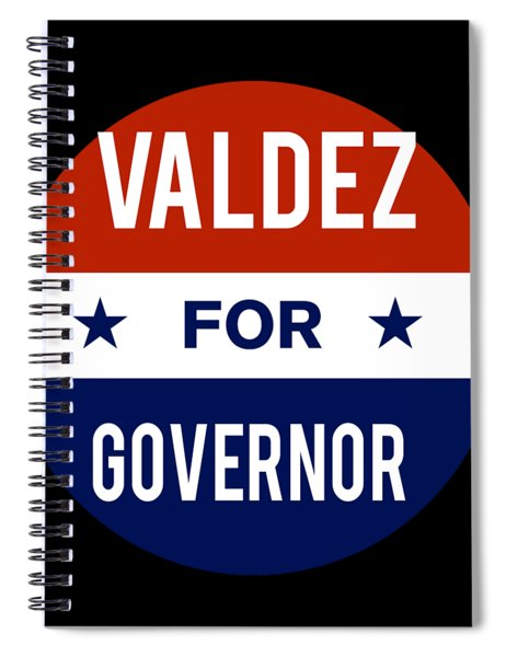 Valdez For Governor 2018 Spiral Notebook