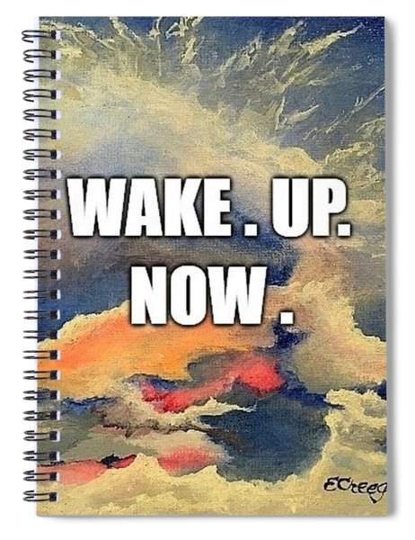 Wake. Up. Now. Spiral Notebook