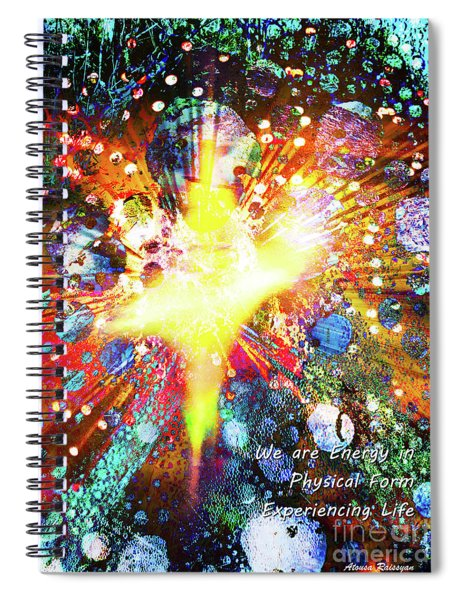 Spiral Notebook featuring the digital art We Are All Energy by Atousa Raissyan