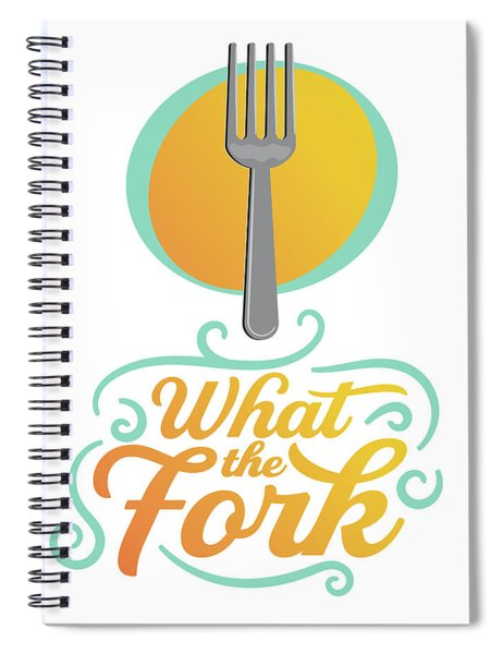 What The Fork Spiral Notebook