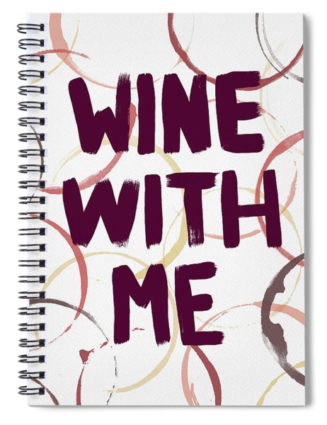 Wine With Me Spiral Notebook