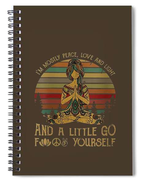 Womens I'm Mostly Peace Love And Light And Little Go Fuck Yourself V-neck T-shirt Spiral Notebook