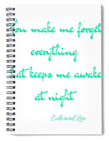 You Make Me Forget Spiral Notebook