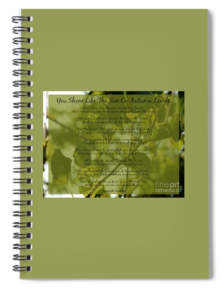 You Shone Like The Sun On Autumn Leaves Poem Spiral Notebook